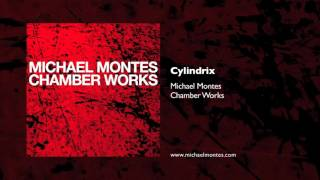 "Michael Montes - ""Cylindrix"""