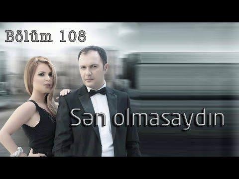 Sən olmasaydın (108-ci bölüm)