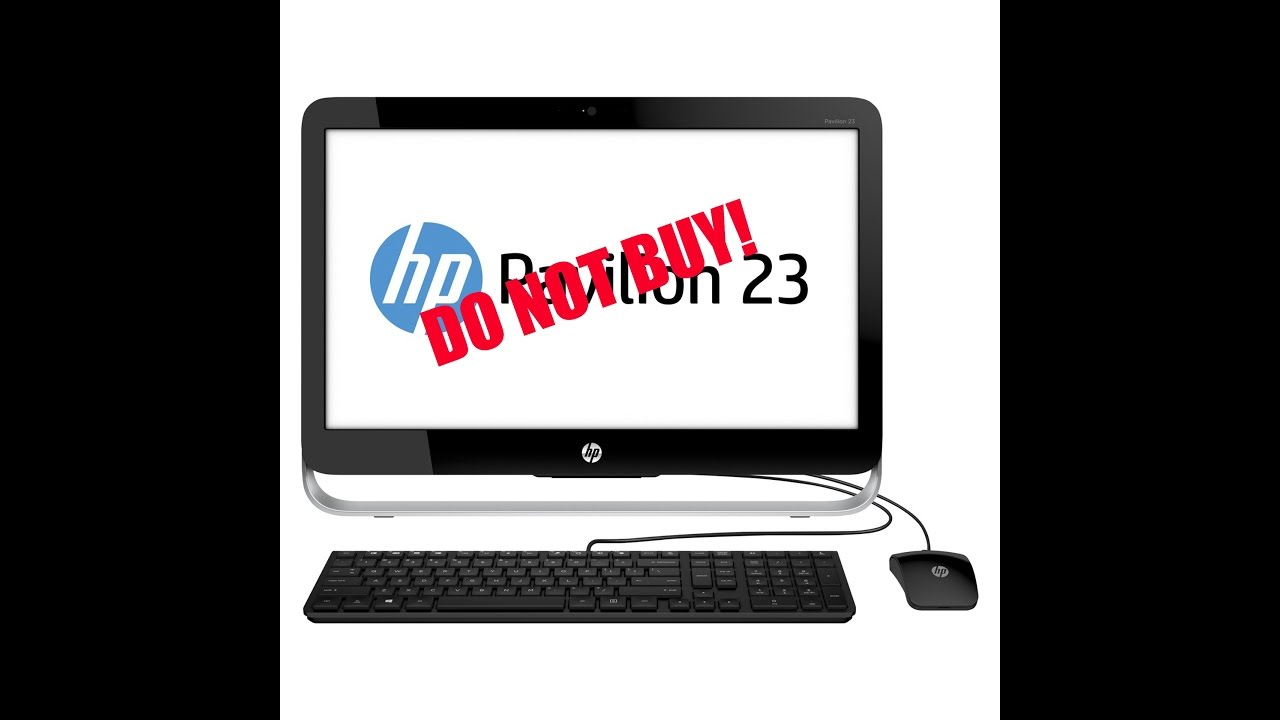 Do Not Buy The HP Pavilion 23 All In One!