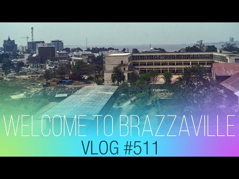 vlog #511 - Welcome to Brazzaville, 08/15