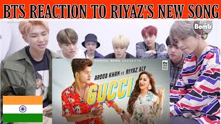 BTS reaction to GUCCI - Aroob Khan ft. Riyaz Aly || BTS reaction to Bollywood songs || BTS RIYAZ ||