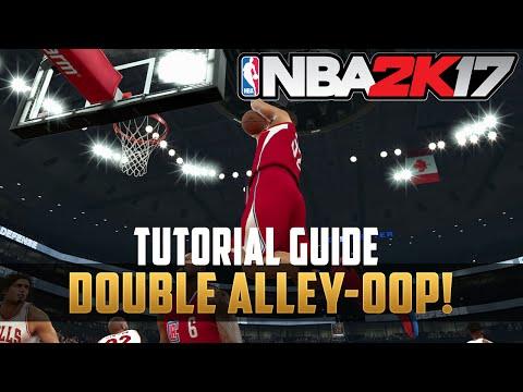 NBA2k17 - Double Alley-Oop Tutorial Guide
