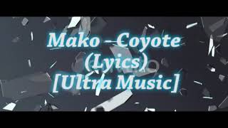 Mako - COYOTE Lyrics (Ultra Music) lyrics