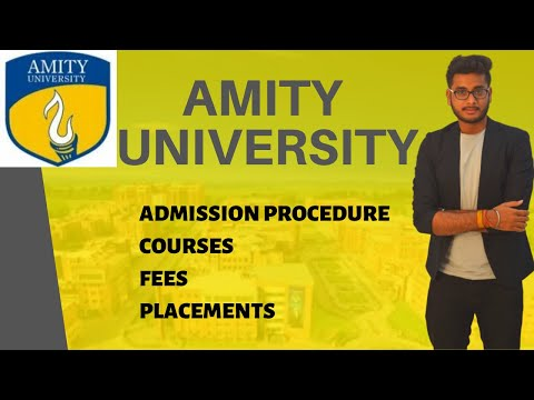 AMITY UNIVERSITY | ADMISSION PROCEDURE | COURSES | FEES | PLACEMENTS