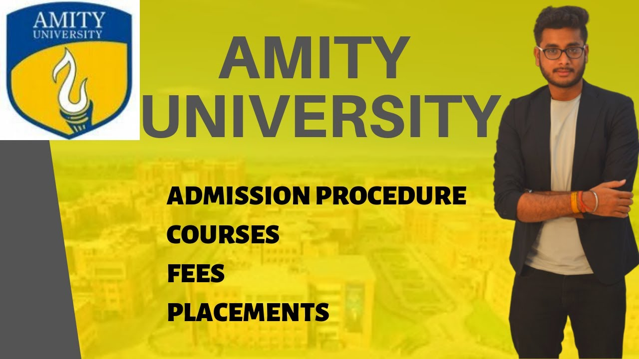 Amity University Admission Procedure Courses Fees Placements Youtube