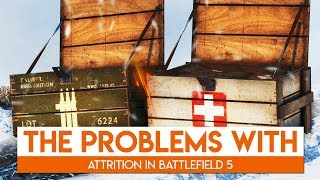 The Problems With Attrition | Battlefield 5 Closed Alpha 2