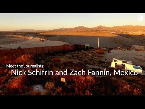 Meet the Journalists: Nick Schifrin and Zach Fannin, Mexico