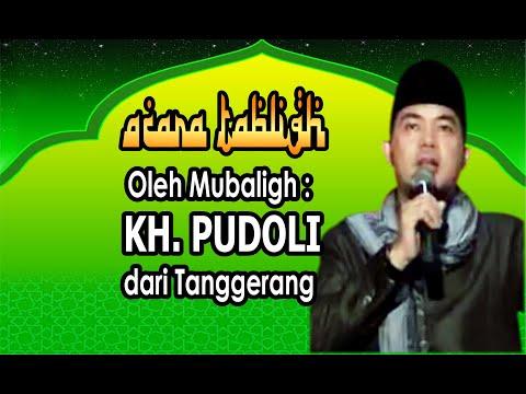 CERAMAH KH. PUDOLI DARI TANGGERANG