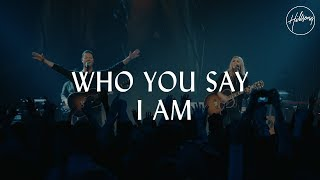 who you say i am hillsong worship