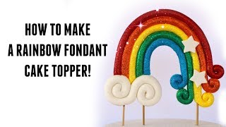 How to make a rainbow fondant cake topper