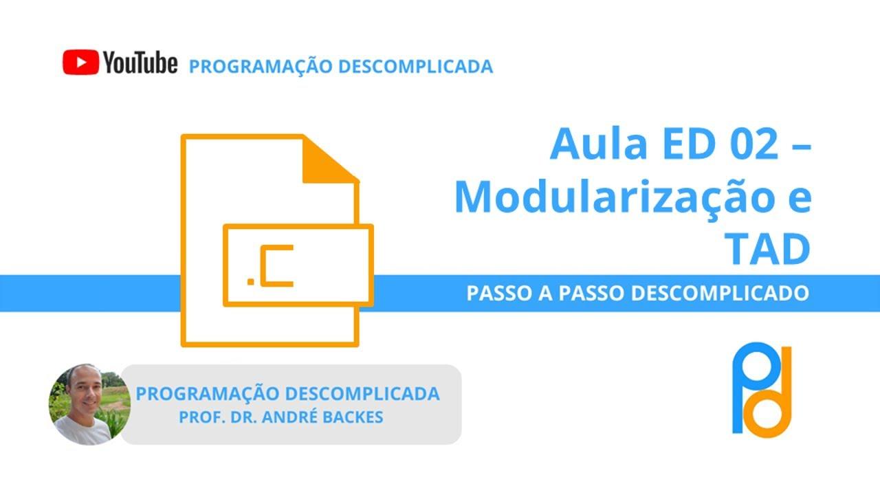 [ED] Aula 02 - Modularização e TAD