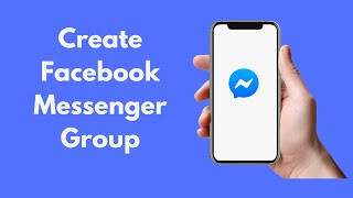 How to Create Facebook Messenger Group (2020)