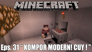 KOMPOR MODERN! PAKAI REDSTONE! - Minecraft Survival Indonesia #31