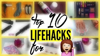 10 LIFE HACKS EVERY GIRL SHOULD KNOW!!