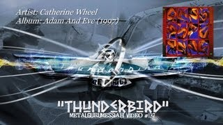 Watch Catherine Wheel Thunderbird video