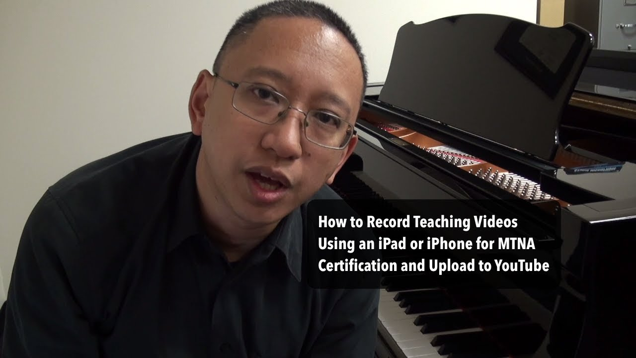 How To Record Teaching Videos Using An Ipad Or Iphone For Mtna