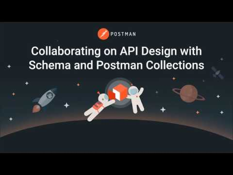 Part 1: Collaborating on API Design with Schema and Postman Collections