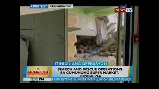 BT: Search and rescue operations sa gumuhong super market, itinigil na
