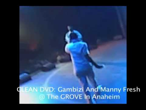 CLEAN DVD: Gambizi And  Manny Fresh Davis: Show In Anaheim!