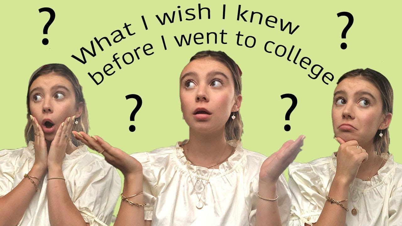 What I wish I knew before I went to college...