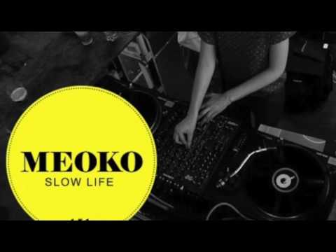 Slow Life - Exclusive MEOKO Podcast #151