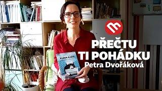 Přečtu ti pohádku: Petra Dvořáková
