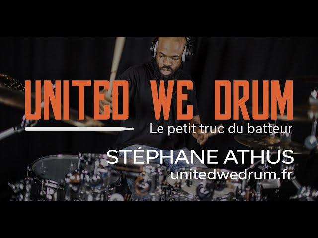 Stéphane Athus - United We Drum, le petit truc du batteur