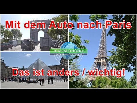 Mit dem Auto in Paris - Das solltet Ihr wissen, das ist anders!