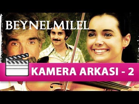 Beynelmilel - Kamera Arkası (2. Bölüm)