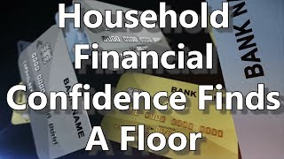 Household Financial Confidence Finds A Floor