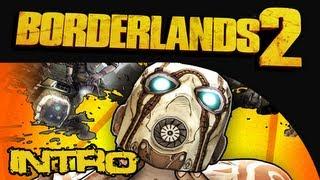 Borderlands 2 - Playthrough Introduction