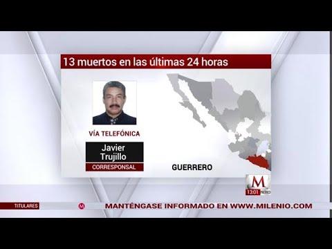 Jornada de violencia en Guerrero deja 13 muertos