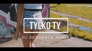 EXELENT - Tylko Ty (DJ Sequence Remix Video)