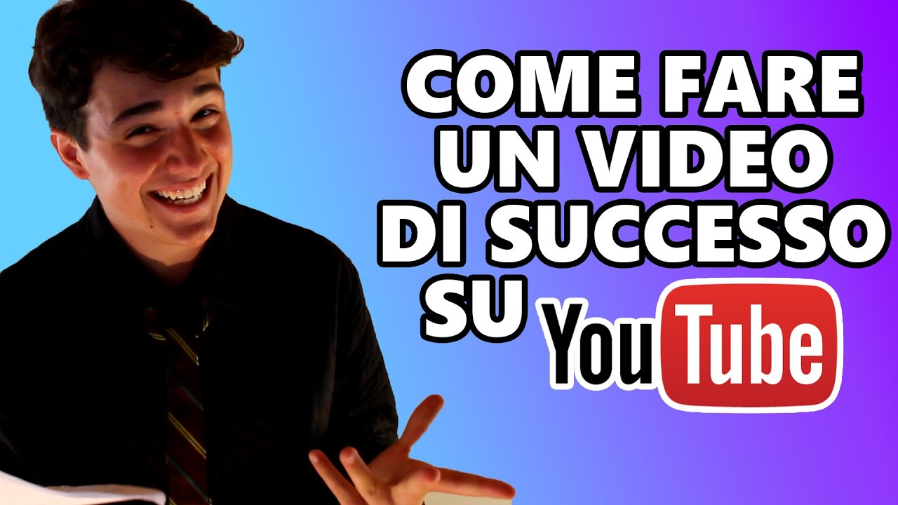 come fare un video di successo su youtube