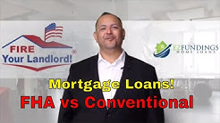 FHA vs Conventional Loans  Which Loan is best for you? Mortgage Loans!