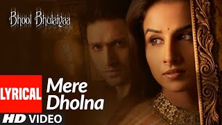 Lyrical: Mere Dholna | Bhool Bhulaiyaa | Vidya Balan | Shreya Ghoshal, M.G. Sreekumar |  Pritam