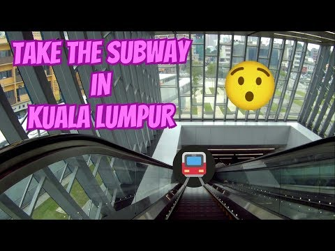 Discovery - How to Use the Subway in Kuala Lumpur - MALAYSIA