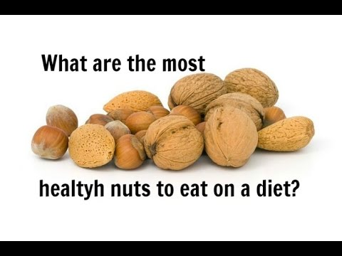 The Most Healthy Nuts To Eat On a Diet