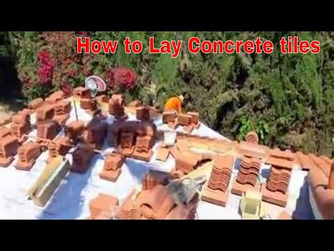 How to lay concrete roofing tiles on a roof, how to tile a roof