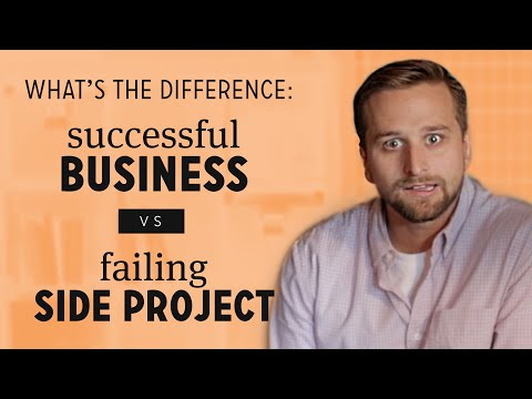 What's the Difference Between A Successful Business & A Failing Side Project?