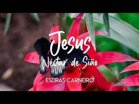 Jesus, Néctar De Sião - Esdras Carneiro