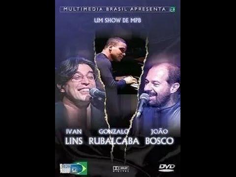 Um Show de MPB - João Bosco/Ivan Lins/Gonzalo Rubalcaba