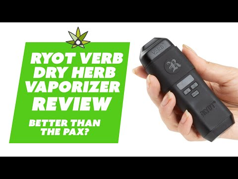 RYOT Verb Dry Herb Vape Review