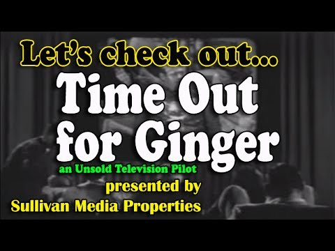 Time Out for Ginger (Unsold television pilot) || a SMP classic TV archive encore