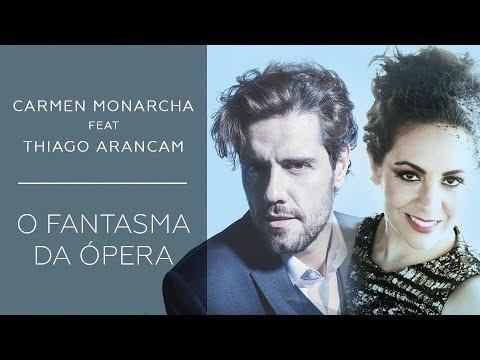 """Carmen Monarcha - """"O Fantasma da Ópera"""" Feat Thiago Arancam"""