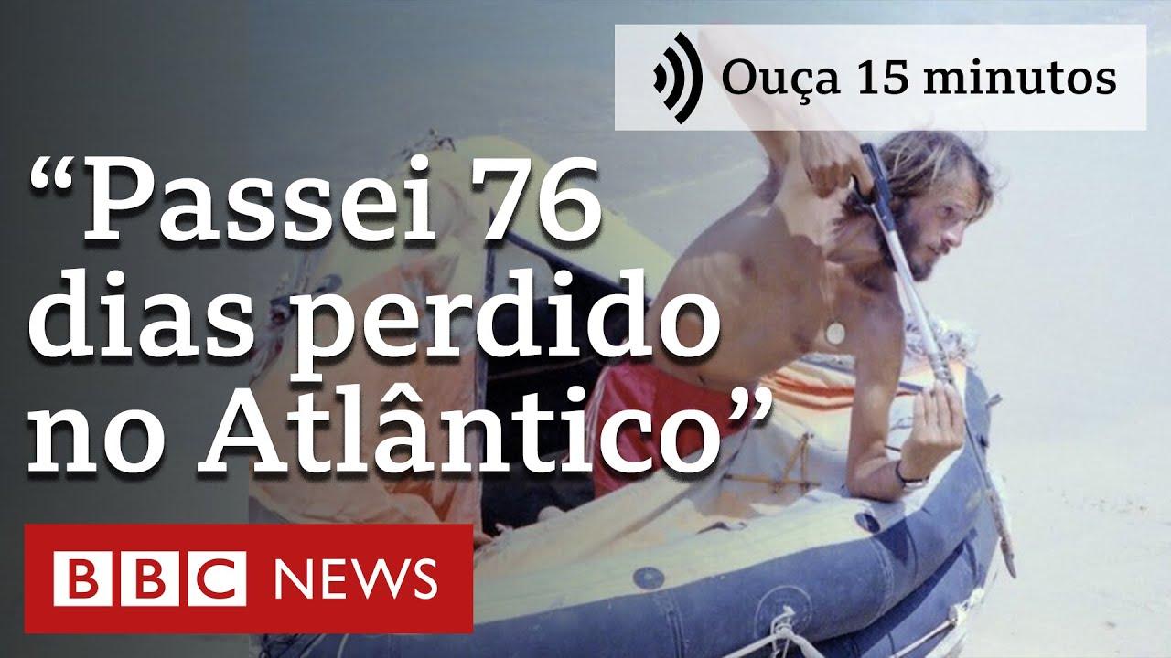 As lições do homem que passou 76 dias perdido no Atlântico | Ouça 15 minutos