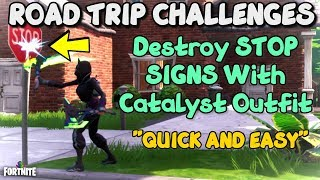 Destroy STOP Signs With Catalyst Outfit (EASY) - Fortnite ROAD TRIP Battle Pass Challenges Season 10