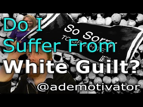 Do I Suffer From White Guilt?