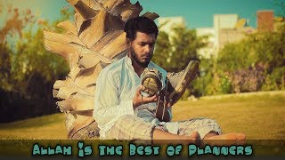 Allah Is The Best Of Planners   The Fun Fin   A Moral Short Film