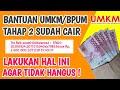 BANTUAN UMKM TAHAP 2 SUDAH CAIR !! LAKUKAN HAL INI AGAR TIDAK HANGUS